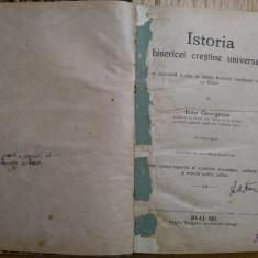 ISTORIA BISERICEI CRESTINE UNIVERSALE -  Ioan Georgescu -  Blaj, 1921, 323 p., Alta editura