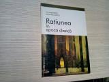RATIUNEA IN EPOCA CLASICA - Veronica Iliescu (dedicatie-autograf) - 2001, 60 p., Alta editura