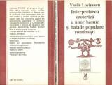 Interpretarea ezoterica a unor basme si balade romanesti - Vasile Lovinescu