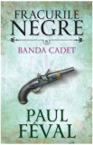 Fracurile negre. Banda Cated (vol. 8)