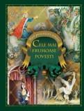 Cele mai frumoase povesti. Mari povestitori romani/Ion Creanga, Ioan Slavici, Mihai Eminescu