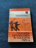 MARIANA MAROLICARU - TRATAREA DIFERENTIATA IN EDUCATIA FIZICA