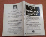 Yoga si destinul nostru. Editura Nirvana, 1993 - Elisse Kraft