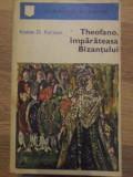 THEOFANO, IMPARATEASA BIZANTULUI-KOSTAS D.KYRIAZIS