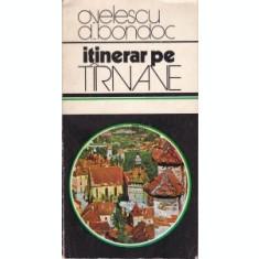 Itinerar pe Tirnave Oliver Velescu, Dumitru Bondoc