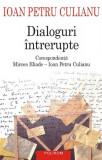Dialoguri întrerupte. Corespondenţă Mircea Eliade Ioan Petru Culianu