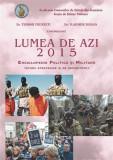 Lumea de azi 2015. Enciclopedie Politica si Militara | Teodor Frunzeti, Vladimir Zodian, Rao