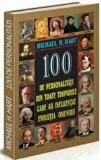 Cumpara ieftin 100 Personalitati din toate timpurile care au influentat evolutia omenirii/Michael H Hart