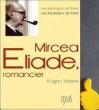 Mircea Eliade Eugen Simion romancier editia franceza
