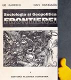 Sociologia si geopolitica frontierei vol. 2 Dan Dungaciu Ilie Badescu