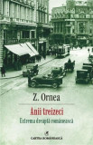 Anii treizeci. Extrema dreapta romaneasca | Z. Ornea, Cartea Romaneasca Educational