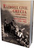 Razboiul civil din Grecia (1946 – 1949) si emigrantii politici greci in Romania (1948 – 1982)   Apostolos Patelakis