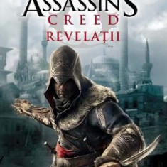 Assassin's Creed. Revelatii - Oliver Bowden