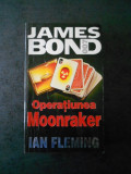 IAN FLEMING - JAMES BOND. OPERATIUNEA MOONRAKER
