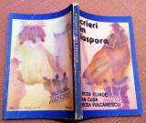 Scrieri din diaspora - Mircea Eliade, Ioan Cusa, Mircea Vulcanescu