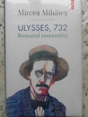ULYSSES, 732 ROMANUL ROMANULUI - MIRCEA MIHAIES foto