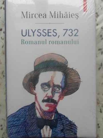 ULYSSES, 732 ROMANUL ROMANULUI - MIRCEA MIHAIES