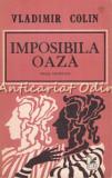 Imposibila Oaza. Proze Fantastice - Vladimir Colin