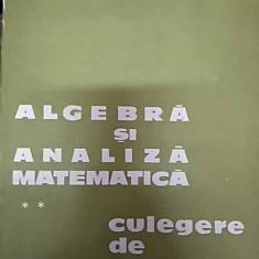 Algebra Si Analiza Matematica - Culegere De Probleme Vol. 2 - D. Flondor, N. Donciu ,549794