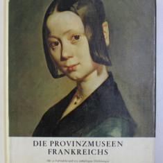 DIE PROVINZMUSEEN FRANKREICHS von JEAN PIERRE BABELON , 1966