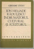 Ion Heliade Radulescu. Indrumatorul Cultural Si Scriitorul - Grigore Tugui