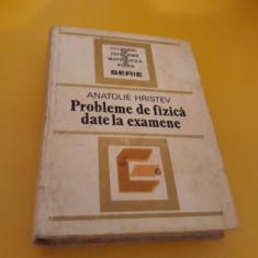 PROBLEME DE FIZICA DATE LA EXAMENE ANATOLIE HRISTEV 1984