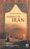 Pierdut in Iran. Jurnal de calatorie   Catalin Vrabie