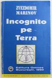 INCOGNITO PE TERRA de ZVEZDOMIR MARINOV, 1993