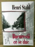 BUCURESTII CE SE DUC de HENRI STAHL, 2002
