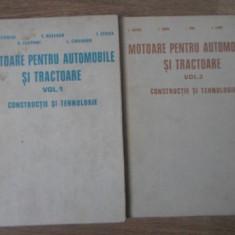 MOTOARE PENTRU AUTOMOBILE SI TRACTOARE. CONSTRUCTIE SI TEHNOLOGIE VOL.1-2 - D. A