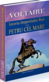 Istoria Imperiul Rus sub Petru cel Mare/Voltaire