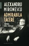 Admirabila tacere/Alexandru Mironescu