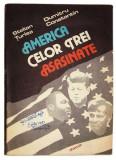 America celor 3 asasinate( Dallas, Memphis, Los Angeles) - Stelian Tutea, Dumitru Constantin