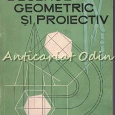 Desenul Geometric Si Proiectiv - Virgil Ionescu
