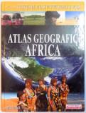 ATLAS GEOGRAFIC : AFRICA , VOL. 2 , 2008