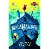 Malamander, Thomas Taylor