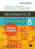 Matematica. Evaluarea nationala - clasa a VIII-a. Ghid de pregatire/Rozica Stefan, Viorica Baibarac si colectiv