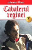 Cavalerul reginei Vol. 1 - Alexandre Dumas