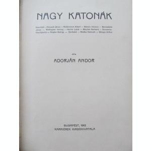 Nagy katonak - Adorjan Andor