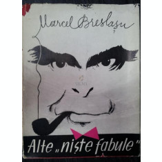 "ALTE "" NISTE FABULE "" - MARCEL BRESLASU"