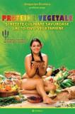 Proteine vegetale şi reţete culinare savuroase lacto-ovo-vegetariene