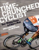 The Time-Crunched Cyclist: Racing-Winning Fitness in 6 Hours a Week, 3rd Ed.