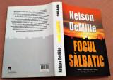 Focul Salbatic. Editie cartonata. Editura RAO, 2008 - Nelson DeMille