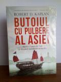 Robert D. Kaplan - Butoiul cu pulbere al Asiei