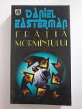 FRATIA MORMANTULUI - Daniel Easterman