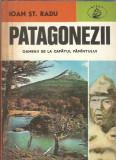 Patagonezii, oamenii de la capatul pamantului - Ioan St. Radu (colectia ATLAS)
