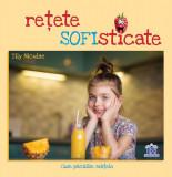 Retete sofisticate | Tily Niculae