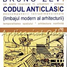 Codul Anticlasic - Bruno Zevi