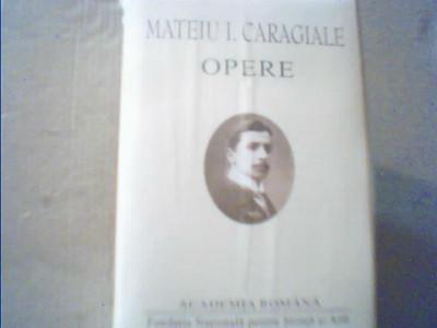 """Mateiu I. Caragiale - OPERE { in colectia """" Opere fundamentale """"}/in tipla, 2001 foto"""