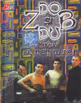 Caseta audio: Zdob si Zdub - Zdubii bateti tare ( 1999, originala ) foto